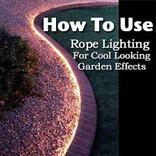 Outdoor Lighting Effects How To Use Rope Lighting For A Cool Looking Effect Gardens