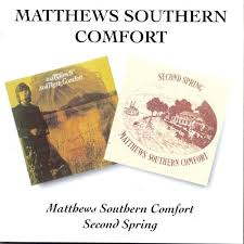Southern Comfort Review Second Spring Matthews Southern Comfort Ian Matthews Songs
