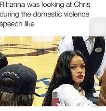 Domestic Violence Meme - rihanna was looking at chris during the domestic violence speech