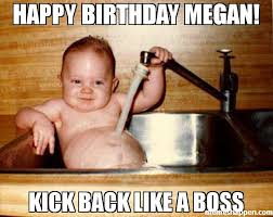 Megan Meme - happy birthday megan kick back like a boss meme epicurist kid