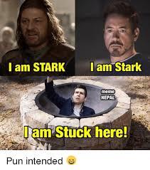 Meme Pun - i am stark i am stark meme nepal here pun intended meme on me me