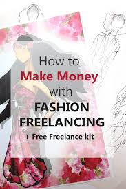 career in fashion design how to start freelance and make money