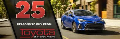 buy toyota car 25 reasons to buy a vehicle from us in miami toyota of north miami