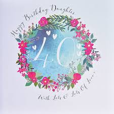 special 40th birthday cards daughter winclab info