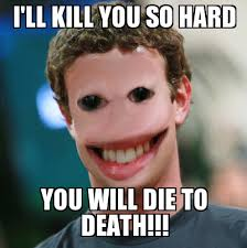 Die Meme - search a meme i ll kill you so hard you will die to death