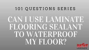 can i use laminate flooring sealant to it waterproof