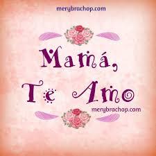 imagenes que digan feliz cumpleaños mami te amo mamá imágenes con frases para la madre en su día entre