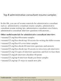 sample administrative resumes top8administrativeconsultantresumesamples 150517013741 lva1 app6891 thumbnail 4 jpg cb 1431826713