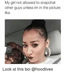 My Girl Memes - 25 best memes about my girl not allowed to my girl not