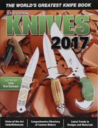 knives 2017 37th edition the world u0027s greatest knife book amazon