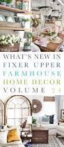 facebook fixer what u0027s new in fixer upper farmhouse home decor volume 24 the