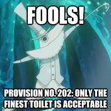 Excalibur Meme - fools provision no 202 only the finest toilet is acceptable