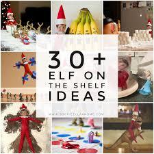 30 elf on the shelf ideas sophie ella and me