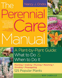 the perennial care manual a plant by plant guide what to do