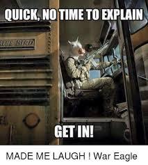 No Time To Explain Meme - quick no time to explain getin made me laugh war eagle meme on