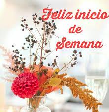 imagenes de feliz inicio de semana con rosas feliz comienzo de semana imágenes frases lindas de feliz semana