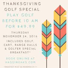 thanksgiving day golf specials at haggin oaks and bartley