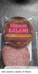 Salami Meme - tesco german salami garlic lightly smoked authentic pork salami