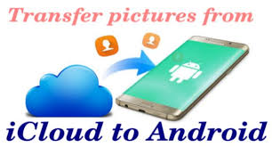 how to transfer pictures from icloud to android