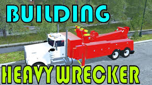 build your own kenworth truck farming simulator 17 building kenworth heavy wrecker youtube