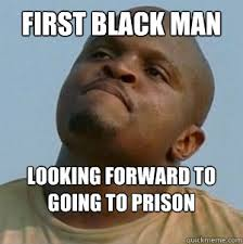 T Dogg Walking Dead Meme - first black man looking forward to going to prison t dog le