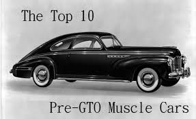 first car ever made the top 10 pre gto american muscle cars