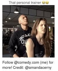Personal Trainer Meme - 25 best memes about trainer trainer memes