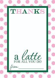 appreciation cards appreciation gift idea thanks a latte free printable card