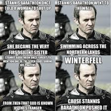 Stannis Baratheon Memes - brace yourselves stannis is coming by nognir meme center
