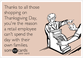 thanks to all those shopping on thanksgiving day you re the