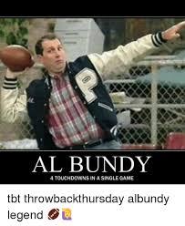 Al Bundy Memes - al bundy 4 touchdowns in a single game tbt throwbackthursday