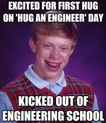 Engineering Student Meme - hug an engineer engineering student day engineer memes