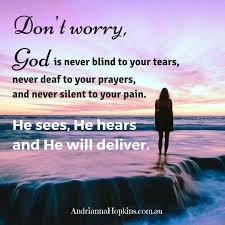 Deaf And Dumb And Blind And Born To Follow Dont U0027 Worry God Is Never Blind To Your Tears Never Deaf To Your