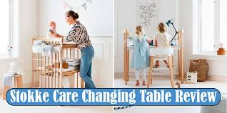 Stokke Care Change Table Stokke Care Changing Table Review Jpg