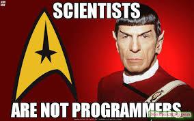 Spock Memes - scientists are not programmers meme spock 54240 memeshappen