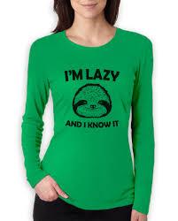 Sloth Meme Shirt - i m lazy and i know it women long sleeve t shirt sloth ask me why