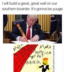 Southern Memes - dopl3r com memes i will build a great great wall on our southern