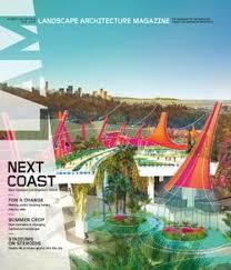Landscape Architecture Magazine by Landscape Architecture Magazine Magazine Subscription 12 Digital