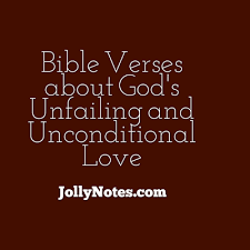 Bible Verses Of Thanksgiving Bible Verses U0026 Quotes About God U0027s Unfailing U0026 Unconditional Love