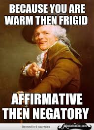 Your Hot Meme - joseph ducreux because you are warm then frigid general humor