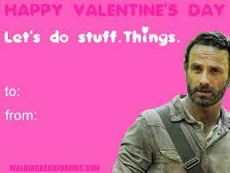 Walking Dead Valentine Meme - happy valentine s day let s do stuff things the walking dead