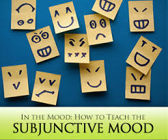 the mood how to teach the subjunctive