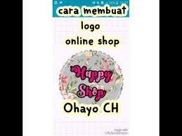 cara membuat logo online shop cara membuat logo online shop ohayo ch youtube