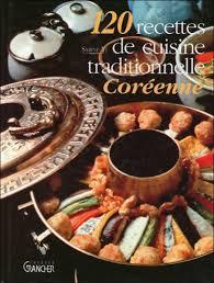 recette de cuisine traditionnelle 120 recettes de cuisine traditionnelle coréenne de sabine yi aux