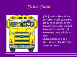 welcome to 3 rd grade dress code see student handbook for