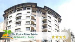 the central palace taksim istanbul hotels turkey youtube