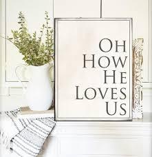 how he loves us wall art modern farmhouse decor u2013 walls of wisdom