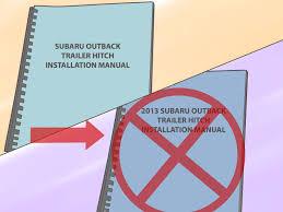 2003 subaru outback manual how to install a subaru outback trailer hitch 13 steps