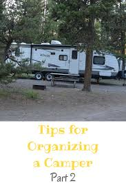 tips for organizing a camper part 2 my big fat happy life