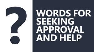 Seeking Best Spoken Best Words For Seeking Approval And Help